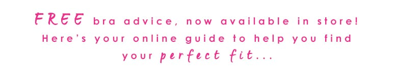 Free bra advice, the online guide to your perfect fit