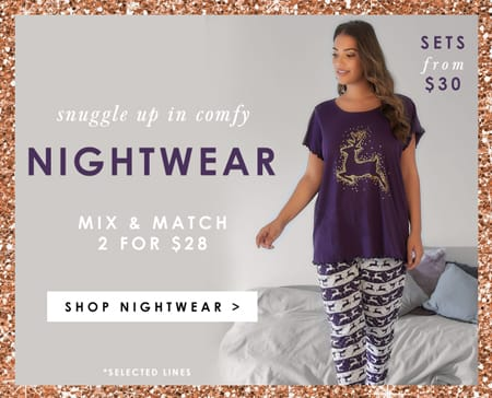 Nightwear - 2 for $28