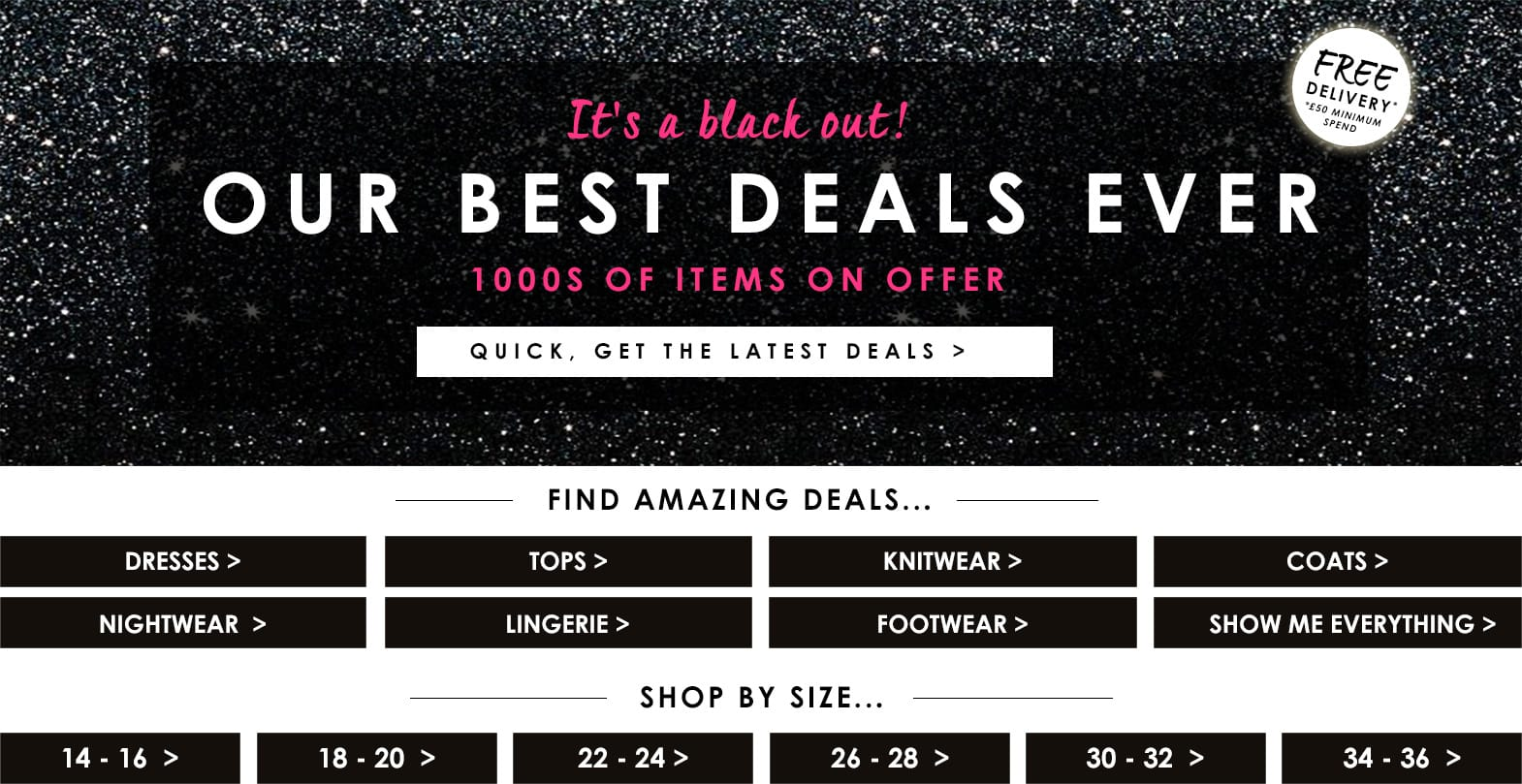 Our Best deals ever - 1000's of items on offer >