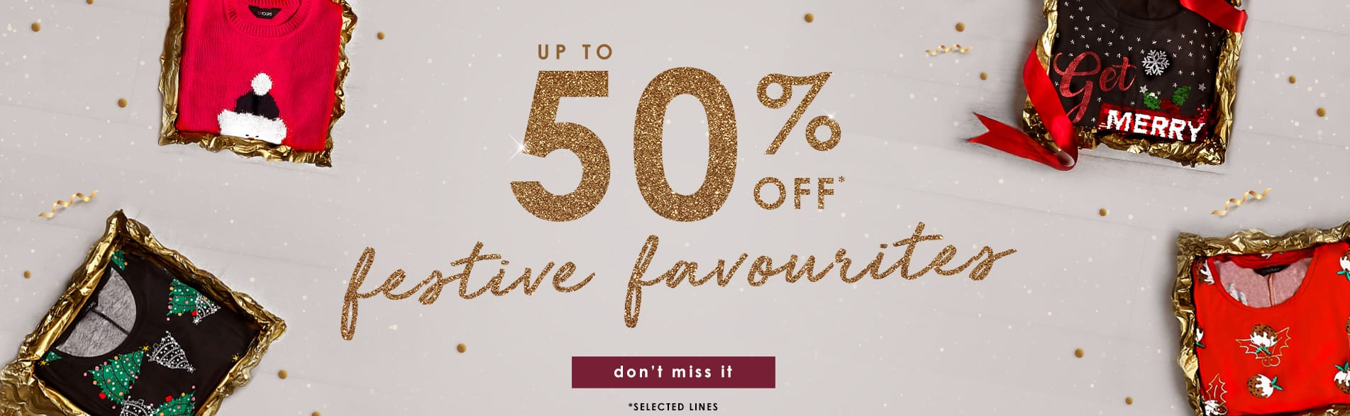 up to 50% off festive favourites